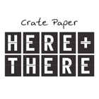 Here + There by Crate Paper
