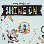 Shine On by Amy Tangerine