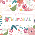 Whimsical by Paige Evans